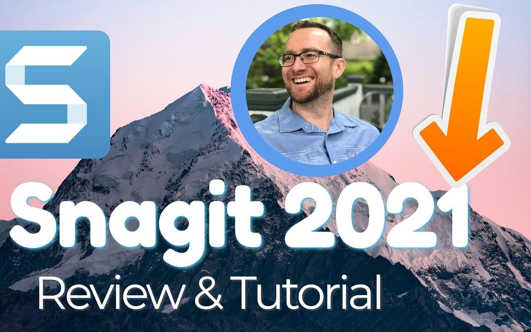 Snagit 2021 Review